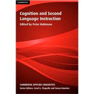 Cognition and Second Language Instruction by Edited by Peter Robinson, 9780521003865