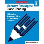 Literary Passages: Close Reading: Grade 3 20 Reading Selections With Text-Marking Exercises by Lee, Martin; Miller, Marcia, 9780545793865