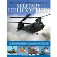 The World Encyclopedia of Military Helicopters by Crosby, Francis, 9780754823865