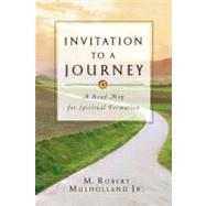 Invitation to a Journey : A Road Map for Spiritual Formation by Mulholland, M. Robert, 9780830813865