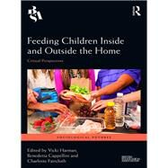 Feeding Children Inside and Outside the Home: Critical Perspectives by Harman; Vicki, 9781138633865