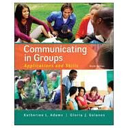 Communicating in Groups: Applications and Skills by Adams, Katherine; Galanes, Gloria, 9780073523866