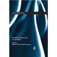 The Role of Science for Conservation by Wolff; Matthias, 9781138243866