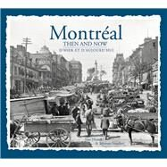 Montreal Then & Now by Hustak, Alan, 9781626863866