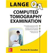 LANGE Review: Computed Tomography Examination by Snowdon, Sharlene M., 9780071843867
