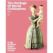 Heritage of World Civilizations, The, Volume 2 by Craig, Albert M.; Graham, William A.; Kagan, Donald M.; Ozment, Steven; Turner, Frank M., 9780133833867