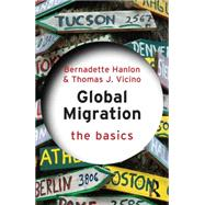 Global Migration: The Basics by Hanlon; Bernadette, 9780415533867