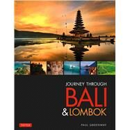 Journey Through Bali & Lombok by Greenway, Paul, 9780804843867