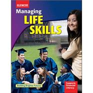 Managing Life Skills, Student Edition by Unknown, 9780078933868