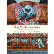I Lay My Stitches Down by Grady, Cynthia; Wood, Michele, 9780802853868