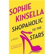 Shopaholic to the Stars by Kinsella, Sophie, 9780812993868