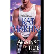 Against the Tide by Martin, Kat, 9781420133868