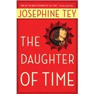 The Daughter of Time by Josephine Tey, 9780684803869