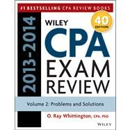 Wiley CPA Examination Review 2013-2014, Problems and Solutions by Whittington, O. Ray, 9781118583869