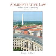 Administrative Law Bureaucracy in a Democracy by Hall, Daniel E., 9780133493870