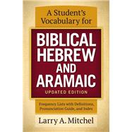 A Student's Vocabulary for Biblical Hebrew and Aramaic by Mitchel, Larry A., 9780310533870