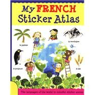 My French Sticker Atlas by Bruzzone, Catherine; McLellar, Stu, 9781438003870