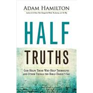 Half Truths by Hamilton, Adam, 9781501813870