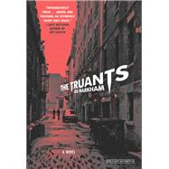 The Truants by Markham, Lee, 9781468313871