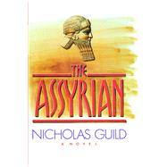 The Assyrian by Guild, Nicholas, 9781476783871