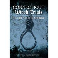 Connecticut Witch Trials by Boynton, Cynthia Wolfe, 9781626193871