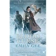 The Blood Curse by Gee, Emily, 9781781083871