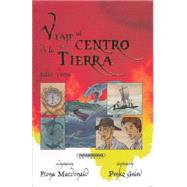 Viaje Al Centro De La Tierra / Journey To The Center Of The Earth by MacDonald, Fiona (ADP); Gelev, Penke; Hoyos, Juan Carlos, 9789583043871