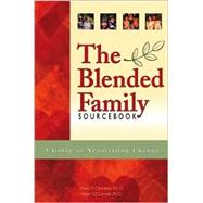 Blended Family Sourcebook : A Guide to Negotiating Change by Chedekel, David S.; O'Connell, Karen G., Phd, 9780737303872