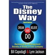 The Disney Way, 3E: Harnessing the Management Secrets of Disney in Your Company by Capodagli, Bill; Jackson, Lynn, 9781259583872