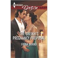 The Sheikh's Pregnancy Proposal by Brand, Fiona, 9780373733873