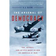 The Arsenal of Democracy by Baime, A. J., 9780544483873