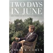 Two Days in June by Cohen, Andrew, 9780771023873