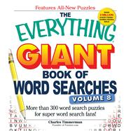 The Everything Giant Book of Word Searches: More Than 300 Word Search Puzzles for Super Word Search Fans! by Timmerman, Charles, 9781440573873