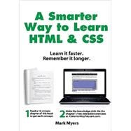 A Smarter Way to Learn HTML & CSS: Learn It Faster. Remember It Longer. by Myers, Mark, 9781508673873