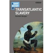 A Short History of Transatlantic Slavery by Morgan, Kenneth O., 9781780763873