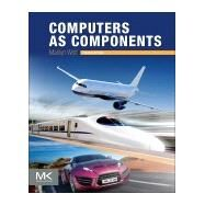 Computers as Components by Wolf, Marilyn, 9780128053874