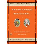 Plato and a Platypus Walk into a Bar... : Understanding Philosophy Through Jokes by Cathcart, Thomas (Author); Klein, Daniel (Author), 9780143113874