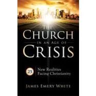 The Church in an Age of Crisis by White, James Emery, 9780801013874
