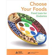 Choose Your Foods: Food Lists for Diabetes by American Diabetes Association, 9780880913874
