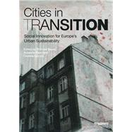 Cities in Transition: Social Innovation for EuropeÆs Urban Sustainability by Sauer; Thomas, 9781138923874