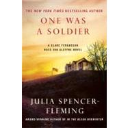 One Was a Soldier A Clare Fergusson and Russ Van Alstyne Mystery by Spencer-Fleming, Julia, 9781250003874