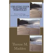 Creating Your Electronic Portfolio: Envisioning and Creating an Electronic Portfolio by Madden, Therese M., 9781501013874