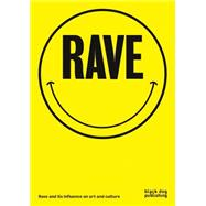 Rave by Haq, Nav; Tillmans, Wolfgang (CON); Fisher, Mark (CON); Eshun, Kodwo (CON), 9781910433874