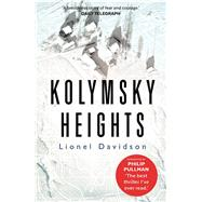 Kolymsky Heights by Davidson, Lionel, 9780571333875