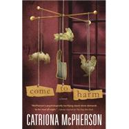 Come to Harm by McPherson, Catriona, 9780738743875