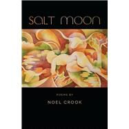 Salt Moon by Crook, Noel, 9780809333875