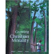 Growing in Christian Morality by Ahlers, Julia; Allaire, Barbara; Koch, Carl, 9780884893875