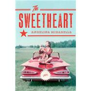 The Sweetheart A Novel by Mirabella, Angelina, 9781476733876