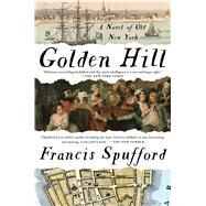 Golden Hill by Spufford, Francis, 9781501163876