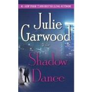 Shadow Dance by GARWOOD, JULIE, 9780345453877